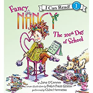 Fancy Nancy: The 100th Day of School Audiobook