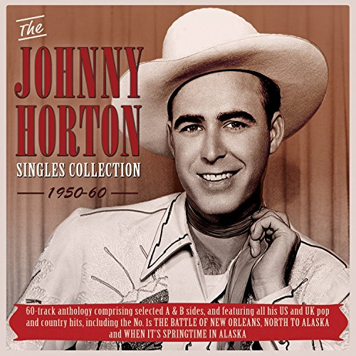The Johnny Horton Singles Collection 1950-60 (Best Of Johnny Horton)