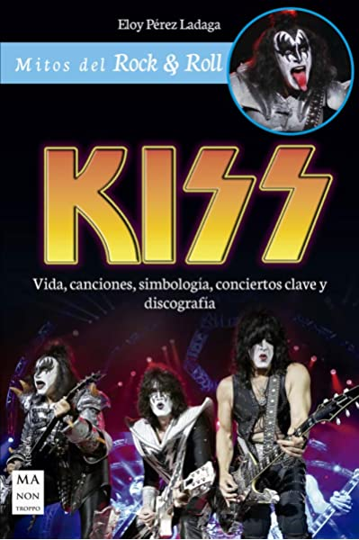 Kiss (Mitos del rock & roll): Amazon.es: Pérez Ladaga, Eloy: Libros