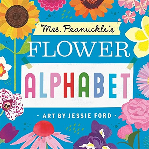 Mrs. Peanuckle's Flower Alphabet (Mrs. Peanuckle's Alphabet Library)