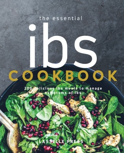 (Essential IBS Cookbook: 200 Delicious IBS Meals To Manage Symptoms Of IBS)