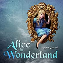 Alice in Wonderland Audiobook by Lewis Carroll Narrated by JD Kelly