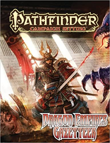Pathfinder Campaign Setting: Dragon Empires Gazetteer ...