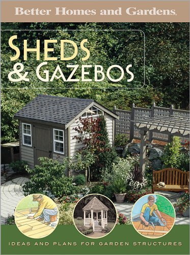 Shed and Gazebos: Ideas and Plans for Garden Structures (Better Homes & Gardens) by Larry Erickson (Editor) (11-Jan-2005) Paperback