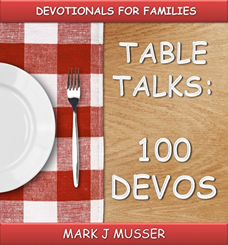 TABLE TALKS: 100 DEVOS by [Musser, Mark J]