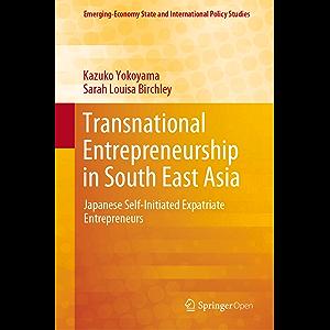 Transnational Entrepreneurship in South East Asia: Japanese Self-Initiated Expatriate Entrepreneurs (Emerging-Economy…