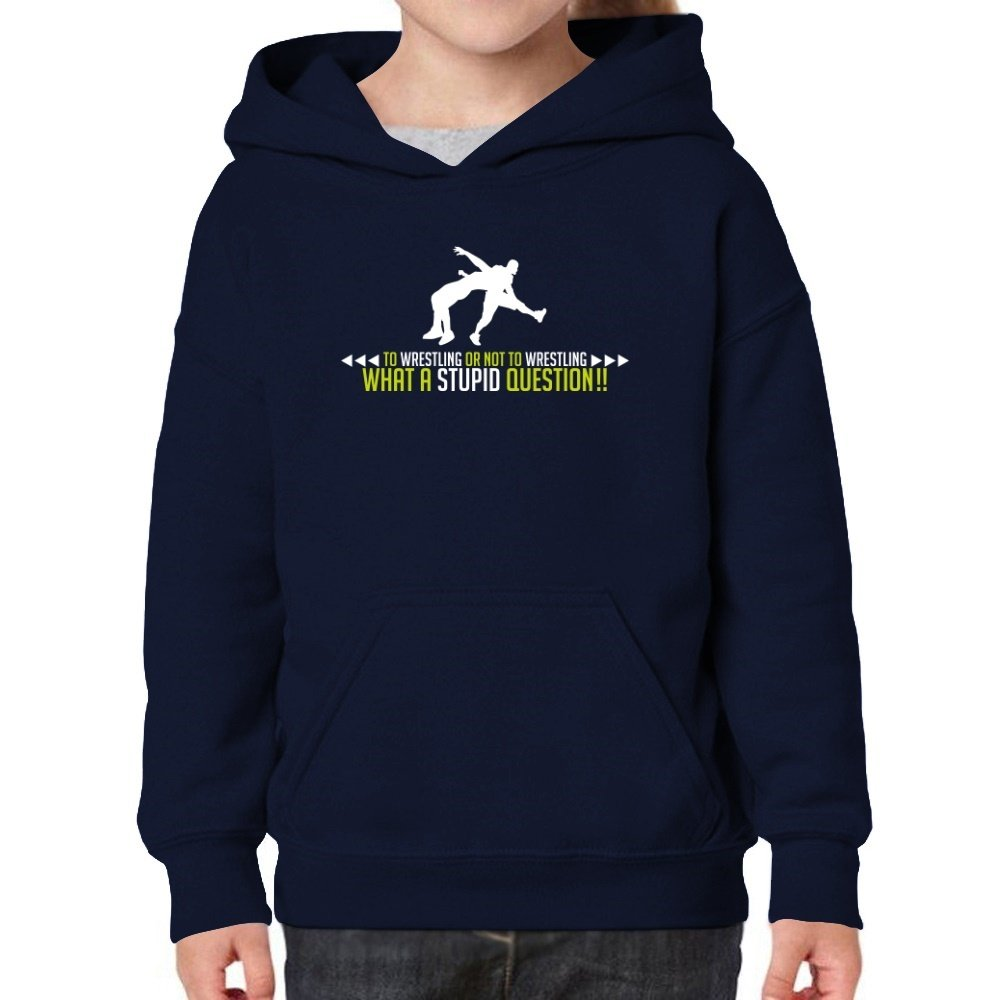 Teeburon To Wrestling or Not To Wrestling, What a Stupid question!! Girl Hoodie