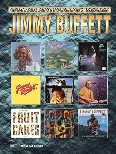 - Jimmy Buffett, Guitar Anthology Series: Authentic Guitar TAB Edition