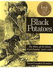 Black Potatoes: The Story of the Great Irish Famine, 1845–1850