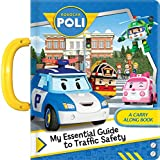 Robocar Poli: My Essential Guide to Traffic Safety: A Carry Along Book
