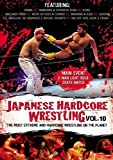 Japanese Hardcore Wrestling, Vol. 10 by Honma