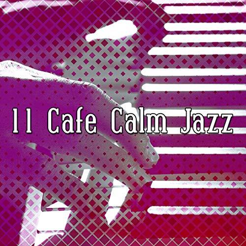 11 Cafe Calm Jazz ()