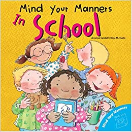 Mind Your Manners >> Mind Your Manners In School Mind Your Manners Series Arianna