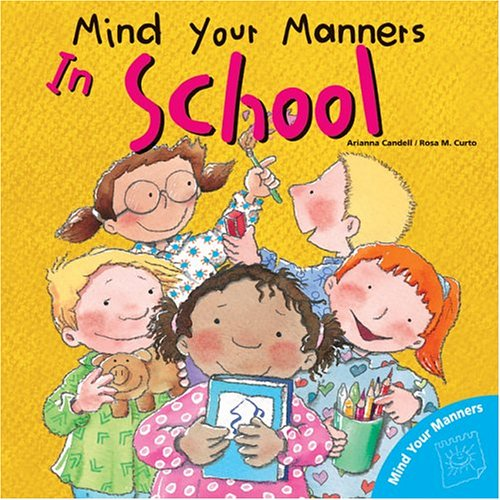 Mind Your Manners >> Mind Your Manners In School Mind Your Manners Series