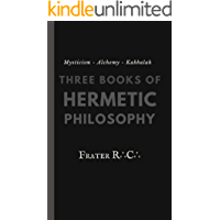 Mysticism - Alchemy - Kabbalah:: Three Books of Hermetic Philosophy: (Ethics, Sin & Theogony Book 1)