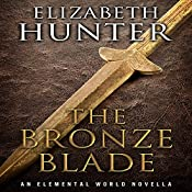 The Bronze Blade: An Elemental World Novella | Elizabeth Hunter