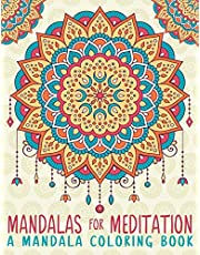 Mandalas For Meditation: A Mandala Coloring Book