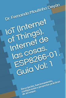 Internet de las cosas. ESP8266-01. Guía Vol:…