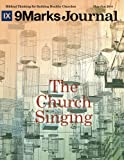 img - for The Church Singing | 9Marks Journal (9Marks Journal May-June 2014) book / textbook / text book