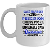 CASE MANAGER Coffee Mug - CASE MANAGER We Do Precision - CASE MANAGER Gifts For Men, Woman, Friends -Birthday, Christmas Gifts 11Oz Ceramic White Funny Mug