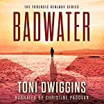 Badwater: The Forensic Geology Series | Toni K. Dwiggins