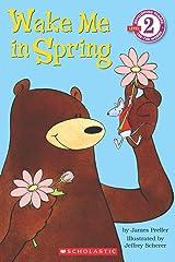 Scholastic Reader Level 2: Wake Me in Spring! Paperback