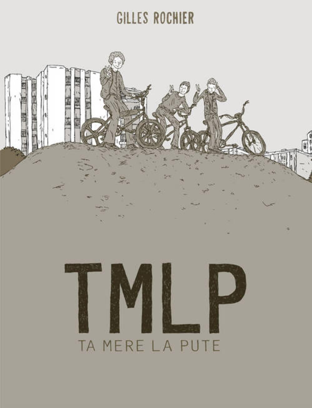 TMLP - Ta Mère La Pute de Gilles Rochier