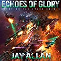 Echoes of Glory: Blood on the Stars, Book 4 Audiobook by Jay Allan Narrated by Jeffrey Kafer