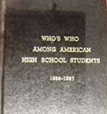 Who's Who among American High School Students, 1986-87, Author Not Stated, 0930315286