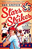 Stars and Strikes: Baseball and America in the Bicentennial Summer of '76