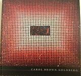 Carol Brown Goldberg, Donald Kuspit, Barbra Rose, Jack Rasmussen, 0976710250