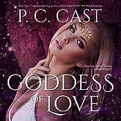 Goddess of Love: Goddess Summoning, Book 5   P. C. Cast