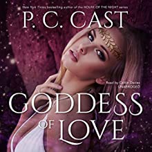 Goddess of Love: Goddess Summoning, Book 5 Audiobook by P. C. Cast Narrated by Caitlin Davies