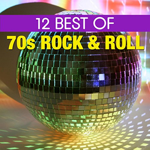 12 Best of 70s Rock n' Roll