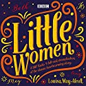 Little Women: BBC Radio 4 full-cast dramatisation Radio/TV Program by Louisa May Alcott Narrated by Bryony Hannah,  full cast, John Bowler, Julianna Jennings, Natasha J Barnes, Samantha Dakin, Tara Ward