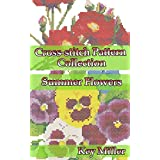 Cross-stitch Pattern Collection: Summer Flowers (Cross-stitch embroidery Book 3)