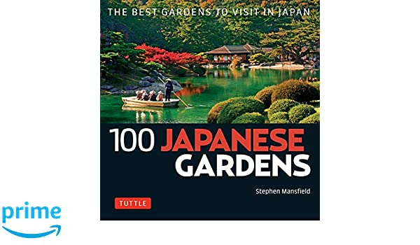 100 japanese gardens the best gardens to visit in japan 100 japanese sites to see