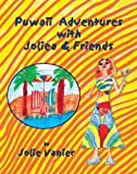 Puwaii Adventures with Joliea and Friends, Jolie Vanier, 0978794915
