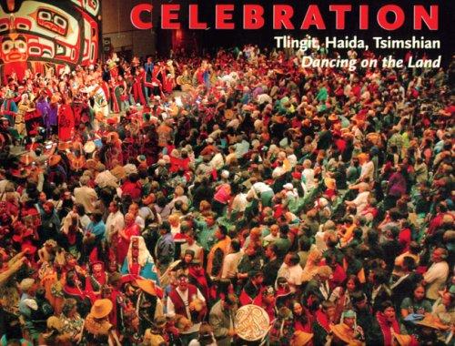 Celebration: Tlingit, Haida, Tsimshian Dancing on the Land