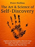 #4: The Art and Science of Self-Discovery: Explore your Personality, Discover Your Strengths, Gain Self-Awareness, and Design a Life That Fits You