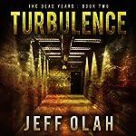 Turbulence: The Dead Years, Book 2 | Jeff Olah