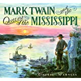 Mark Twain And The Queens Of The Mississippi