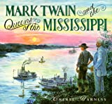 Mark Twain and the Queens of the Mississippi, Cheryl Harness, 0689815425