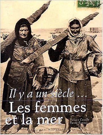 En ligne téléchargement gratuit Il y a un siècle... : Les femmes et la mer pdf epub