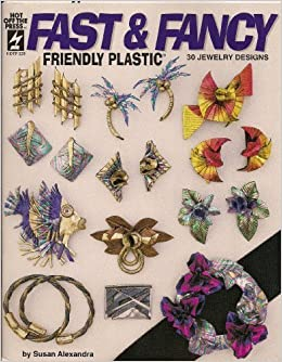Book Fast & Fancy Friendly Plastic: 30 Jewelry Designs (Hot Off The Press, HOTP 239) by Susan Alexandra (1993-08-02)