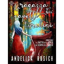 La ragazza dai capelli turchini: Romanzo rosa fantasy (Italian Edition)