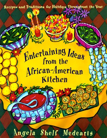 Search : Entertaining Ideas from the African-American Kitchen: Recipes and Traditions for Holidays Throughout the Year
