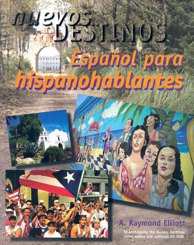Nuevos Destinos: Espanol para hispanohablantes (Student Edition)