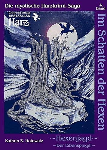 Im Schatten der Hexen: Hexenjagd II - Der Eibenspiegel