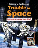 img - for Trouble in Space (Science to the Rescue) book / textbook / text book